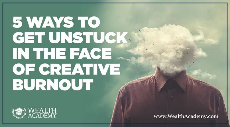 5-Ways-to-Get-Unstuck-in-the-Face-of-Creative-Burnout-WA-BLOG-POST
