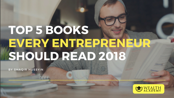Top 5 Books Every Entrepreneur Should Read 2018